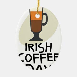 De Dag van de Irish coffee - de Dag van de Keramisch Ovaal Ornament