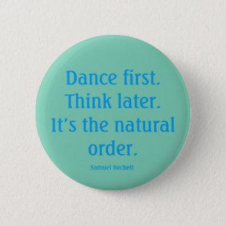 """De """"dans eerst dicht"""" knoopt ronde button 5,7 cm"""
