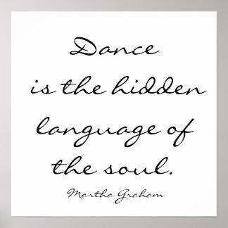 De dans is de verborgen taal van de ziel. , Breng… Poster