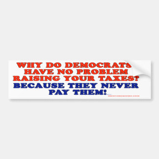 De democraten betalen geen belastingen bumpersticker
