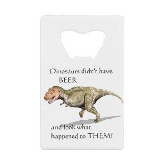 De dinosaurussen hadden geen Bier T -t-rex Uw Naam Creditkaart Flessenopener