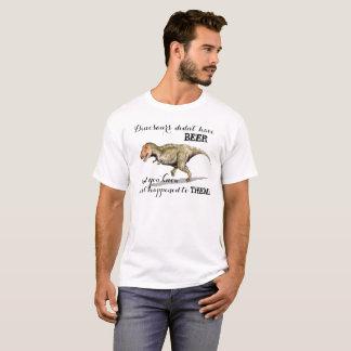 De dinosaurussen hadden geen Bier = Uitsterven! T Shirt