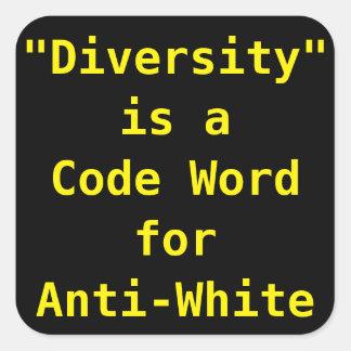 De diversiteit is een codewoord voor anti-Wit Vierkante Sticker