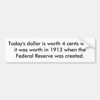 De dollar van vandaag is 4 centen waard wh… - Aang Bumpersticker