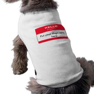De douane Hello Mijn Naam is… de Bovenkant van Dog Shirt