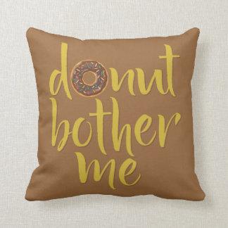 De doughnut (niet) hindert me werpt Hoofdkussen Sierkussen