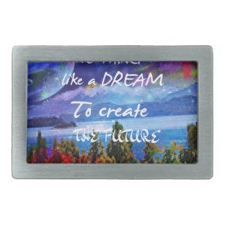 De dromen creëer de toekomst gesp
