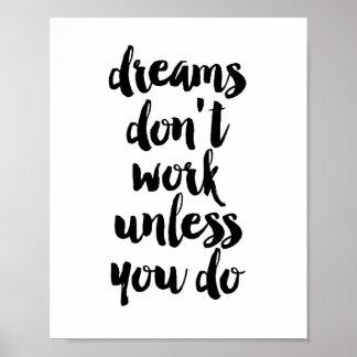 De dromen werken niet tenzij u poster