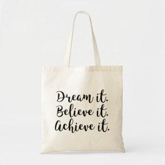 De droom het, gelooft het, bereikt het draagtas