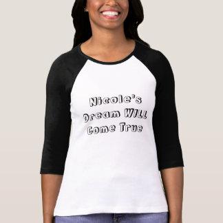 De Droom van Nicole zal Waar komen T Shirt