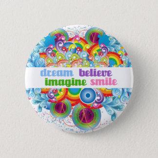 de droom veronderstelt gelooft glimlach ronde button 5,7 cm