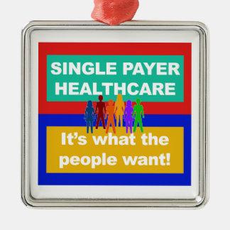 De enige Betaler gezondheidszorg-het is wat de Zilverkleurig Vierkant Ornament