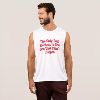 De enige Slechte Training is dat Did'nt gebeurt Hemd