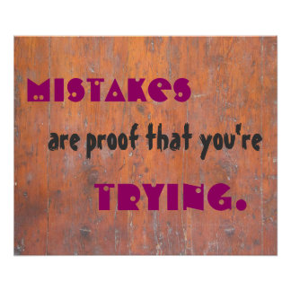 De fouten zijn bewijs dat u probeert poster