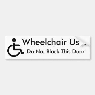 De Gebruiker van de rolstoel - blokkeer geen Deur Bumpersticker