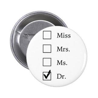 De giften van het doctoraat voor vrouwen ronde button 5,7 cm