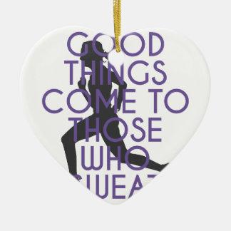 De goede Dingen komen aan Hen Zweet van Die Keramisch Hart Ornament