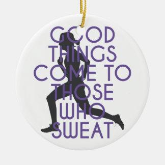 De goede Dingen komen aan Hen Zweet van Die Rond Keramisch Ornament