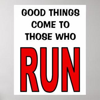 De goede dingen komen aan zij die lopen! poster