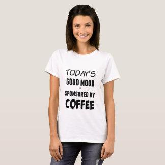 De Goede Stemming van vandaag wordt gesponsord T Shirt