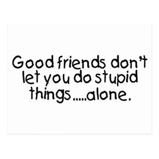 De goede Vrienden laten u niet Stomme alleen Briefkaart