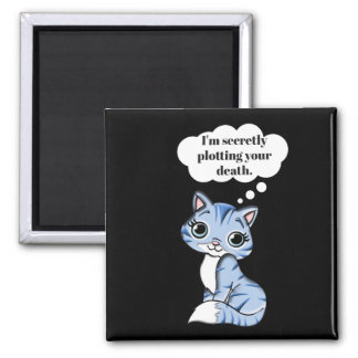 De grappige Kat die van het Kat Uw Dood in kaart Magneet