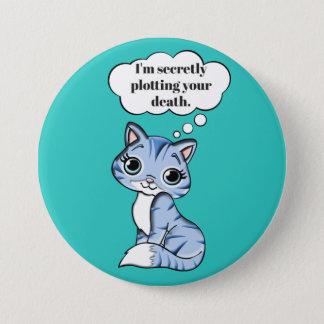 De grappige Kat die van het Kat Uw Dood in kaart Ronde Button 7,6 Cm