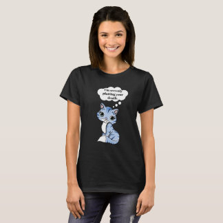 De grappige Kat die van het Kat Uw Dood in kaart T Shirt