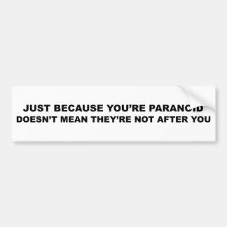 De grappige Slogan van de Paranoia! Bumpersticker