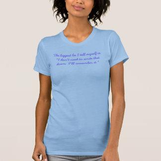 De grootste Leugen die ik me heb verteld is… T Shirt