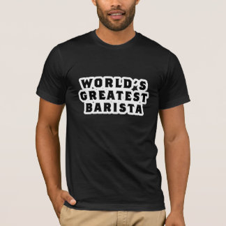 De Grootste T-shirt Barista van de wereld