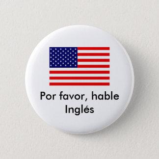 De gunst van Por, hable Inglés Ronde Button 5,7 Cm