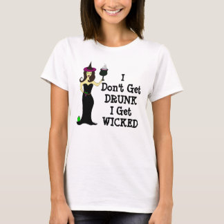 De Heks van de wijn: Ik niet word Drink, word ik T Shirt
