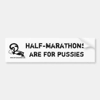 De helft-marathonnen zijn voor pussies bumpersticker