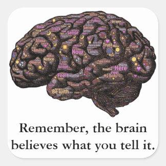 De hersenen geloven Wat u het vertelt Vierkante Stickers
