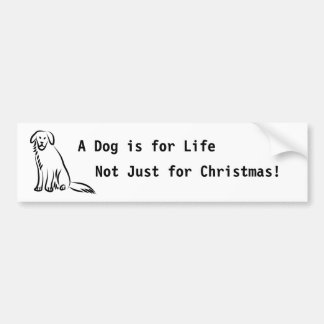 De Hond van de zitting, een Hond is voor het Leven Bumpersticker