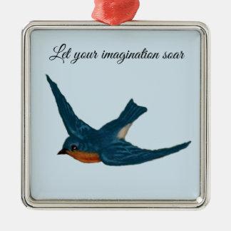 """De inspirerend Sialia """"lieten Uw Verbeelding Zilverkleurig Vierkant Ornament"""