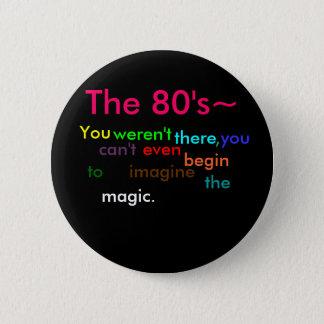 De jaren '80 ronde button 5,7 cm