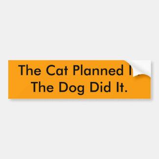 De kat plande Hond It.The deed het Bumpersticker