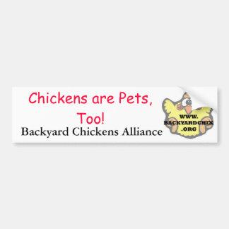 De kippen zijn ook Huisdieren! Bumpersticker