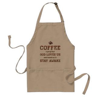De koffie is Bewijs dat de God van ons houdt Standaard Schort