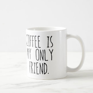 De koffie is mijn Enige Vriend Koffiemok