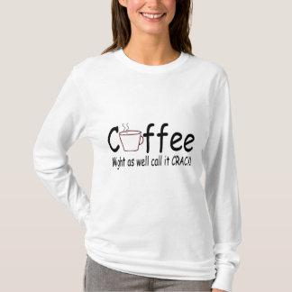 De koffie zou het Barst 2 eveneens kunnen roepen T Shirt