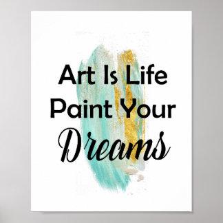 De kunst is de Verf van het Leven Uw Slagen van de Poster