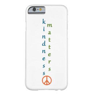 De Kwesties van de vriendelijkheid Barely There iPhone 6 Hoesje