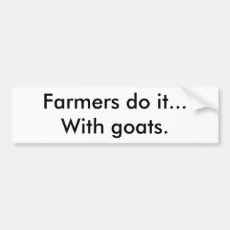 De landbouwers doen het… Met geiten Bumpersticker