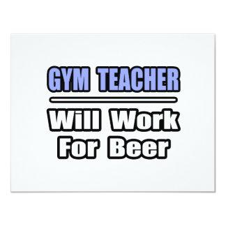 De Leraar van de gymnastiek zal… voor Bier werken 10,8x13,9 Uitnodiging Kaart