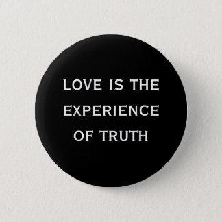 de liefde is de ervaring van waarheid ronde button 5,7 cm