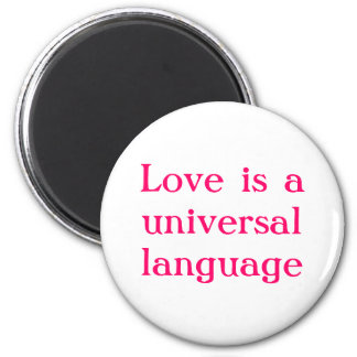 De liefde is een universele taal magneet