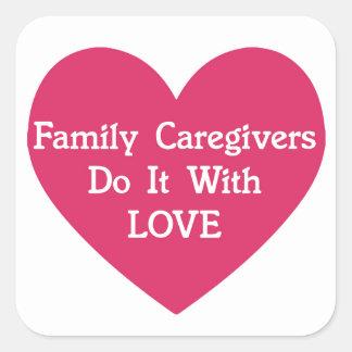 De Liefde van de familie Caregivers Do It With Vierkante Sticker